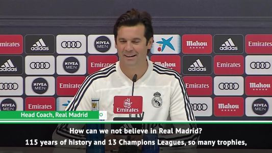 How can you not believe in Real Madrid? - Solari